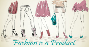 Fashion is a Product — Style is a Process